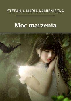 Moc marzenia - Jagielnicka-Kamieniecka Stefania