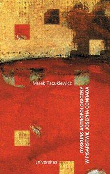 Dyskurs antropologiczny w pisarstwie Josepha Conrada - Pacukiewicz Marek