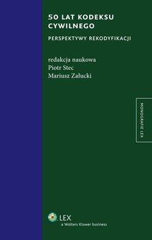 50 lat kodeksu cywilnego. Perspektywy rekodyfikacji - Załucki Mariusz, Stec Piotr