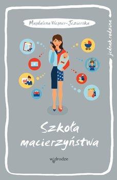 Szkoła macierzyństwa - Wegner-Jezierska Magdalena