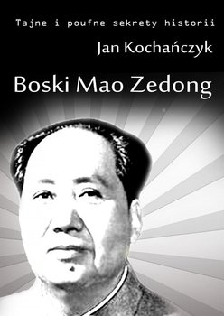 Boski Mao Zedong - Kochańczyk Jan