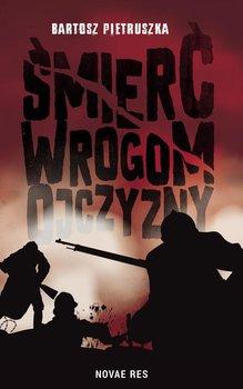 Śmierć wrogom ojczyzny - Pietruszka Bartosz