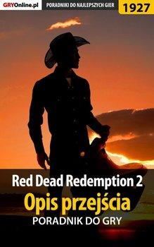 Red Dead Redemption 2. Opis przejścia. Poradnik do gry - Hałas Jacek Stranger, Misztal Grzegorz Alban3k