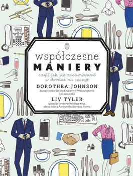 Współczesne maniery, czyli jak się zachowywać w drodze na szczyt - Johnson Dorothea, Tyler Liv