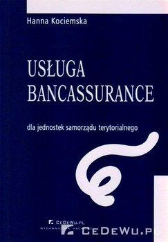Usługa bancassurance dla jednostek samorządu terytorialnego. Rozdział 2. Usługa bancassurance jako metoda kompleksowego rozwiązywania problemów finansowych JST - Kociemska Hanna
