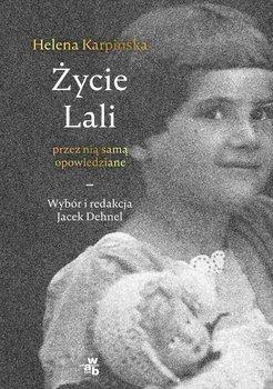 Życie Lali przez nią samą opowiedziane - Dehnel Jacek