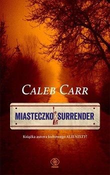 Miasteczko Surrender - Carr Caleb