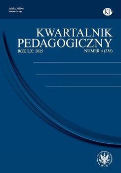 Kwartalnik Pedagogiczny 2015/4 (238) - Opracowanie zbiorowe
