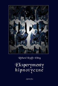 Eksperymenty hipnotyczne - Krafft-Ebing Richard