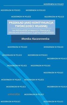 Przekład jako kontynuacja twórczości własnej - Bolecki Włodzimierz, Kaczorowska Monika