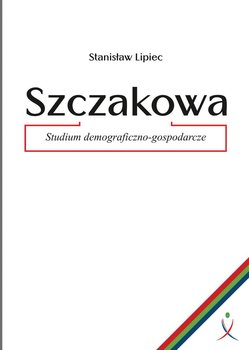 Szczakowa. Studium demograficzno-gospodarcze - Lipiec Stanisław