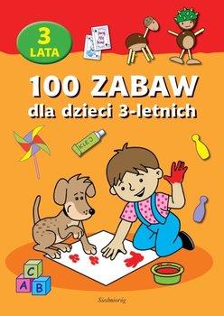 100 zabaw dla dzieci 3-letnich - Opracowanie zbiorowe