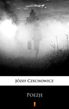 Poezje - Czechowicz Józef