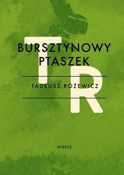 Bursztynowy ptaszek - Różewicz Tadeusz