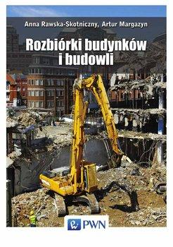 Rozbiórki budynków i budowli - Rawska-Skotniczny Anna, Margazyn Artur