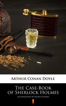 The Case-Book of Sherlock Holmes - Doyle Arthur Conan