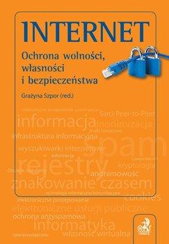 Internet. Ochrona wolności, własności i bezpieczeństwo - Opracowanie zbiorowe