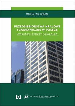 Przedsiębiorstwa krajowe i zagraniczne w Polsce. Warunki i efekty działania - Jasiniak Magdalena