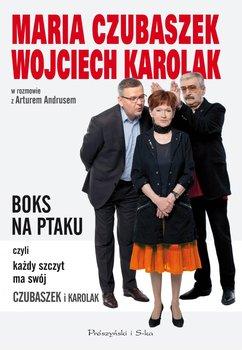 Boks na ptaku, czyli każdy szczyt ma swój Czubaszek i Karolak - Karolak Wojciech, Czubaszek Maria, Andrus Artur
