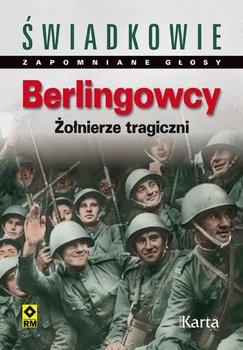 Berlingowcy. Żołnierze tragiczni - Czapigo Dominik, Białas Marcin