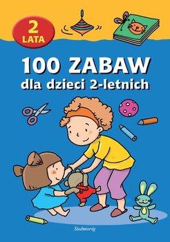 100 zabaw dla dzieci 2-letnich - Opracowanie zbiorowe