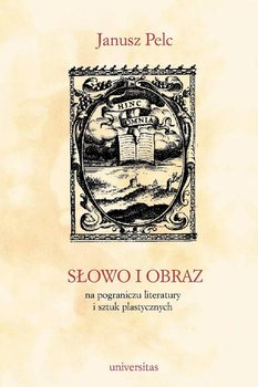 Słowo i obraz - Pelc Janusz
