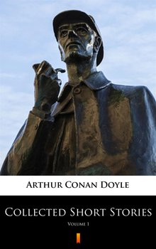 Collected Short Stories. Volume 1 - Doyle Arthur Conan