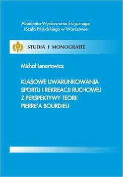 Klasowe uwarunkowania sportu i rekreacji ruchowej z perspektywy teorii Pierre'a Bourdieu - Lenartowicz Michał