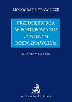 Przedsiębiorca w Postępowaniu Cywilnym Rozpoznawczym - Flejszar Radosław