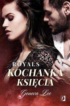 Kochanka księcia. Royals. Tom 1 - Lee Geneva