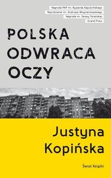 Polska odwraca oczy - Kopińska Justyna