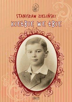 Kiełbie we łbie - Zieliński Stanisław