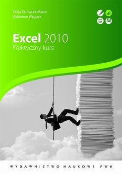 Excel 2010. Praktyczny kurs - Węglarz Waldemar, Żarowska-Mazur Alicja