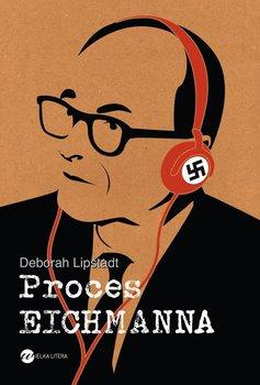 Proces Eichmanna - Lipstadt Deborah