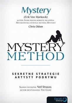 Mystery method. Sekretne strategie artysty podrywu - Von Markovik Erik, Odom Chris
