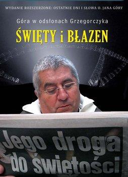 Święty i błazen (wydanie rozszerzone) - Grzegorczyk Jan