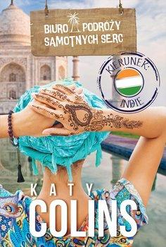 Kierunek: Indie. Biuro podróży samotnych serc. Tom 2 - Colins Katy