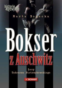 Bokser z Auschwitz. Losy Tadeusza Pietrzykowskiego - Bogacka Marta