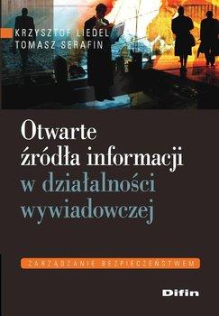 Otwarte źródła informacji w działalności wywiadowczej - Serafin Tomasz, Liedel Krzysztof