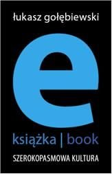E-książka/book. Szerokopasmowa kultura - Gołębiewski Łukasz