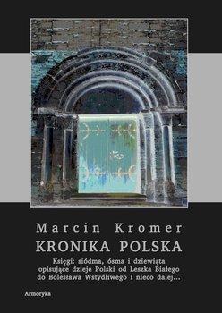 Kronika polska Marcina Kromera. Tom 3 - Kromer Marcin