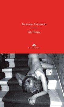Anatomia. Monotonia - Poppy Edy