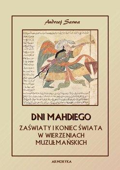 Dni Mahdiego. Zaświaty w wierzeniach Islamu - Sarwa Andrzej