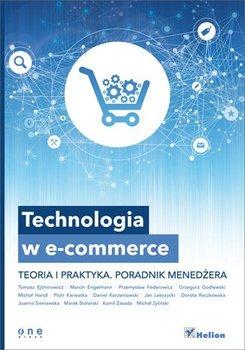 Technologia w e-commerce. Teoria i praktyka. Poradnik menedżera - Opracowanie zbiorowe