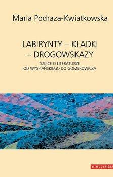 Labirynty – kładki – drogowskazy - Podraza-Kwiatkowska Maria