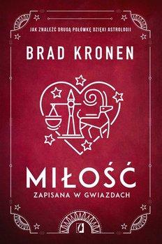 Miłość zapisana w gwiazdach. Jak znaleźć drugą połówkę dzięki astrologii - Kronen Brad