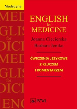 English for Medicine. Ćwiczenia językowe z kluczem i komentarzem - Ciecierska Joanna, Jenike Barbara
