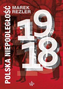 Polska niepodległość 1918 - Rezler Marek