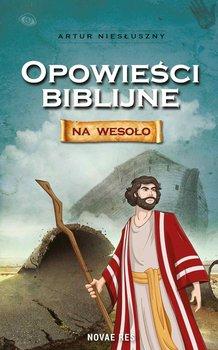 Opowieści biblijne na wesoło - Niesłuszny Artur