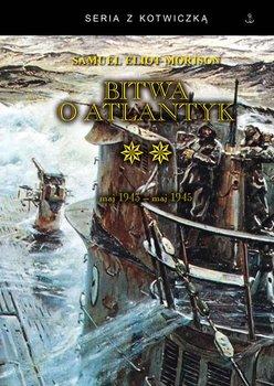 Bitwa o Atlantyk. Zwycięstwo na Atlantyku maj 1943 - maj 1945. Tom 2 - Morison Samuel Eliot